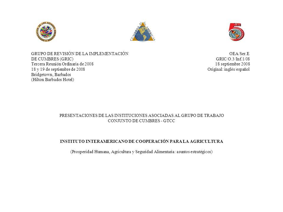 PRESENTACIONES DE LAS INSTITUCIONES ASOCIADAS AL GRUPO DE TRABAJO CONJUNTO DE CUMBRES - GTCC INSTITUTO INTERAMERICANO DE COOPERACIÓN PARA LA AGRICULTU