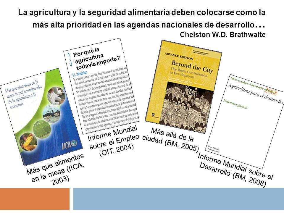 La agricultura y la seguridad alimentaria deben colocarse como la más alta prioridad en las agendas nacionales de desarrollo … Chelston W.D. Brathwait