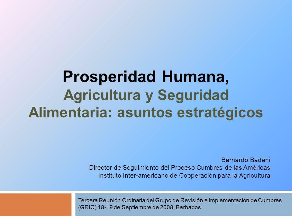 Prosperidad Humana, Agricultura y Seguridad Alimentaria: asuntos estratégicos Tercera Reunión Ordinaria del Grupo de Revisión e Implementación de Cumb