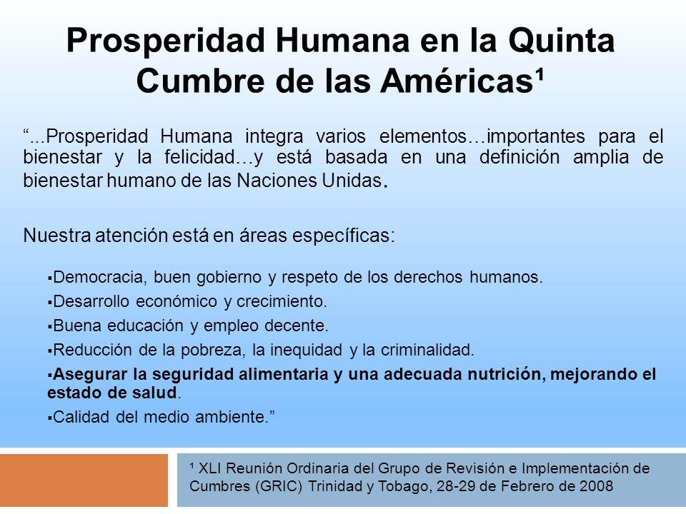 Prosperidad Humana en la Quinta Cumbre de las Américas¹...Prosperidad Humana integra varios elementos…importantes para el bienestar y la felicidad…y e