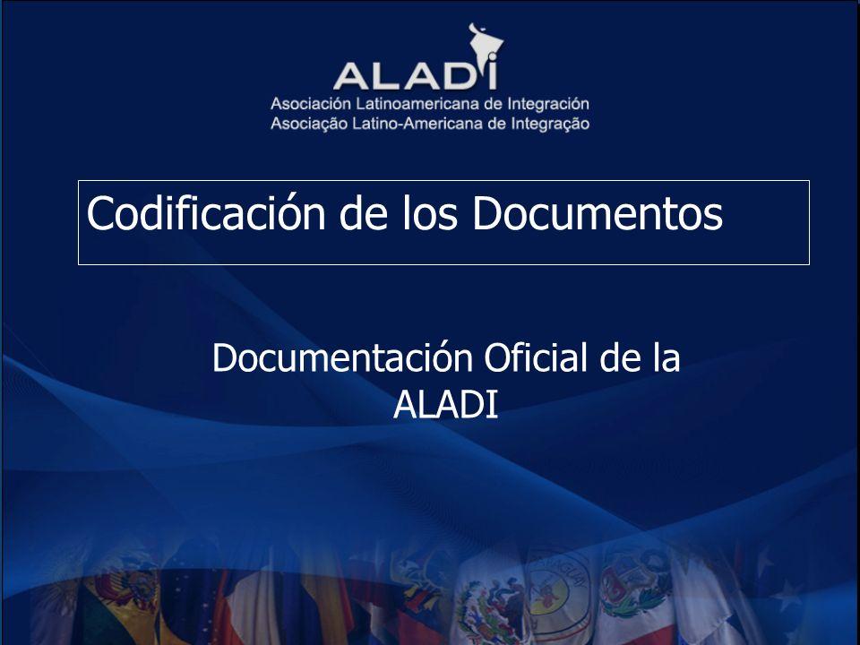 Codificación de los Documentos Documentación Oficial de la ALADI
