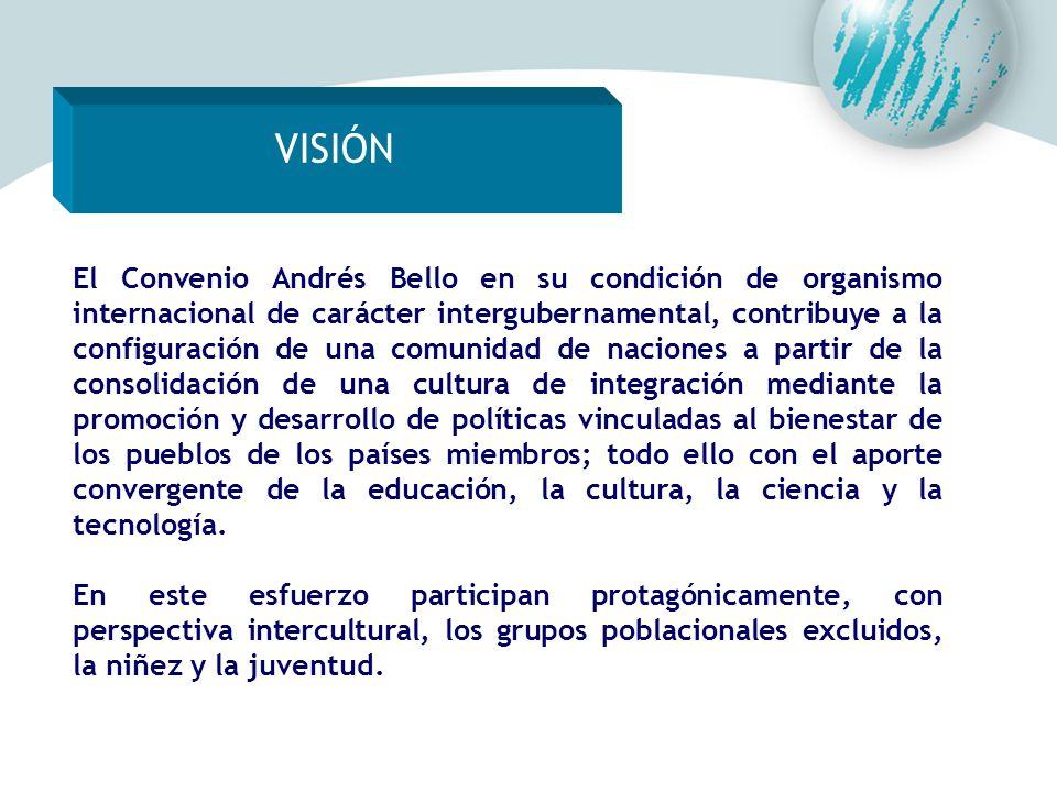 El Convenio Andrés Bello en su condición de organismo internacional de carácter intergubernamental, contribuye a la configuración de una comunidad de