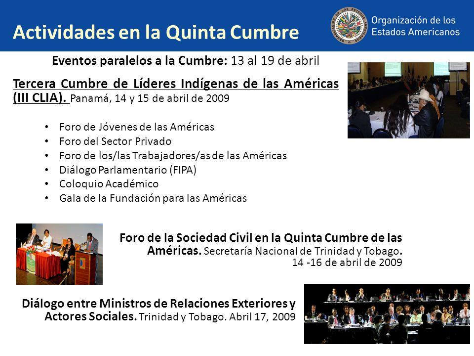 Actividades en la Quinta Cumbre Foro de Jóvenes de las Américas Foro del Sector Privado Foro de los/las Trabajadores/as de las Américas Diálogo Parlam