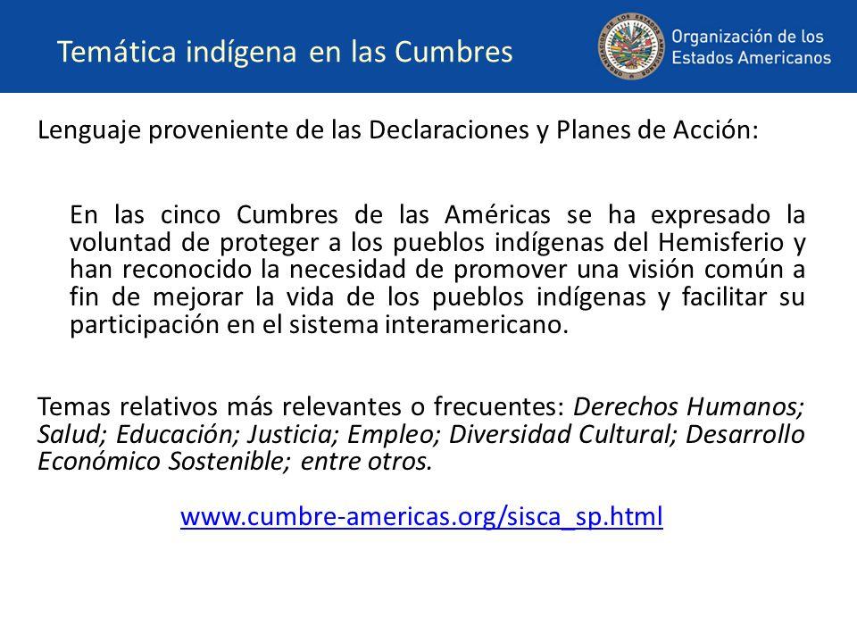 Temática indígena en las Cumbres Lenguaje proveniente de las Declaraciones y Planes de Acción: En las cinco Cumbres de las Américas se ha expresado la