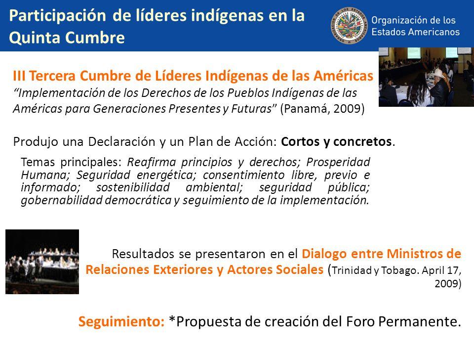 Participación de líderes indígenas en la Quinta Cumbre III Tercera Cumbre de Líderes Indígenas de las Américas Implementación de los Derechos de los P
