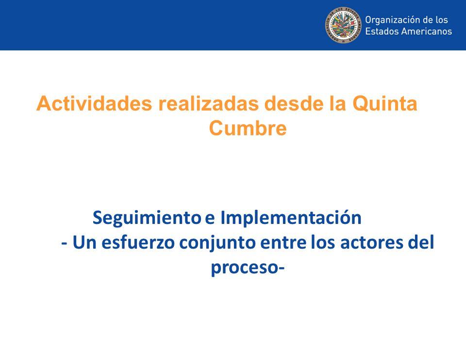 Actividades realizadas desde la Quinta Cumbre Seguimiento e Implementación - Un esfuerzo conjunto entre los actores del proceso-