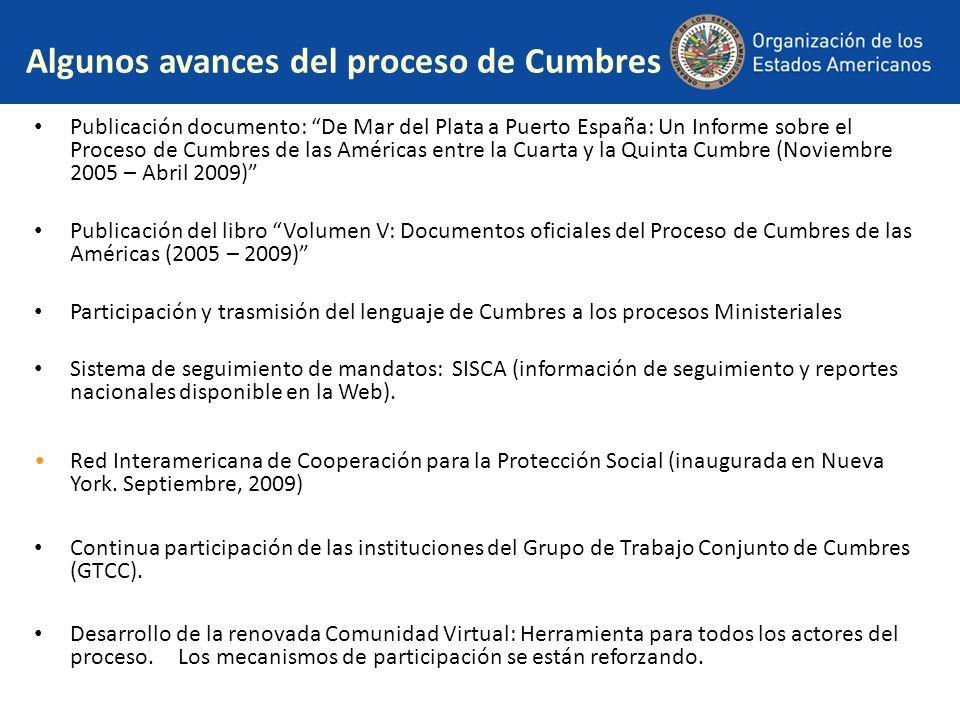 Algunos avances del proceso de Cumbres Publicación documento: De Mar del Plata a Puerto España: Un Informe sobre el Proceso de Cumbres de las Américas