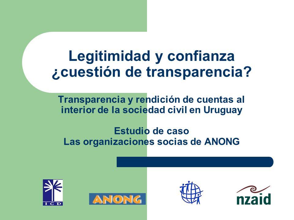 Legitimidad y confianza ¿cuestión de transparencia? Transparencia y rendición de cuentas al interior de la sociedad civil en Uruguay Estudio de caso L
