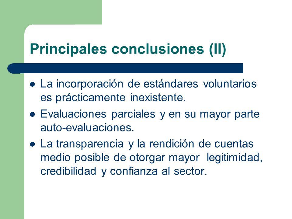 Principales conclusiones (II) La incorporación de estándares voluntarios es prácticamente inexistente. Evaluaciones parciales y en su mayor parte auto