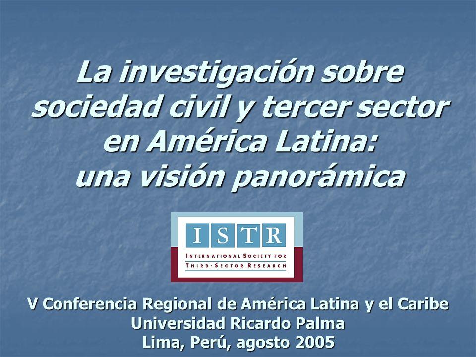 La investigación sobre sociedad civil y tercer sector en América Latina: una visión panorámica V Conferencia Regional de América Latina y el Caribe Un