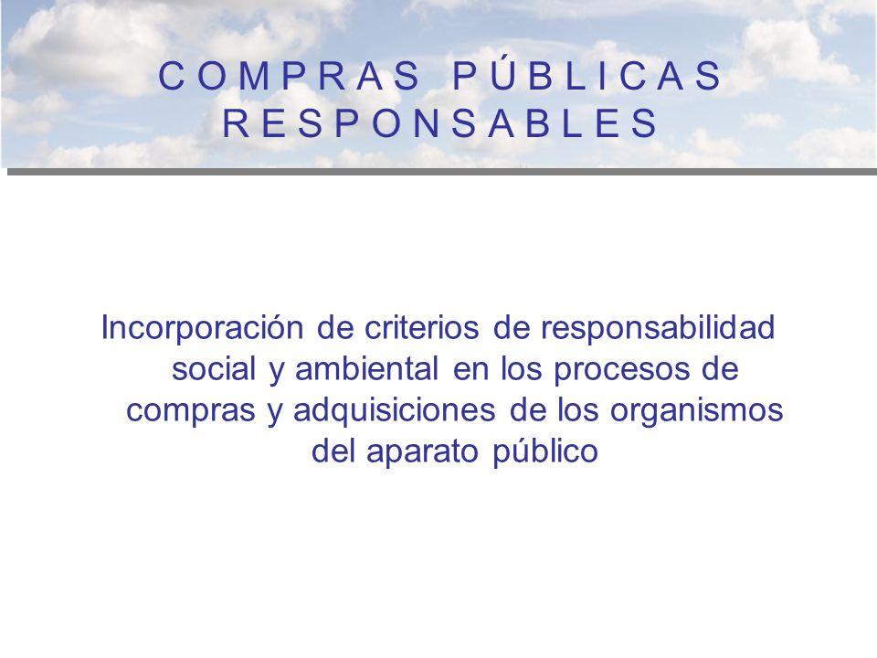 Incorporación de criterios de responsabilidad social y ambiental en los procesos de compras y adquisiciones de los organismos del aparato público C O