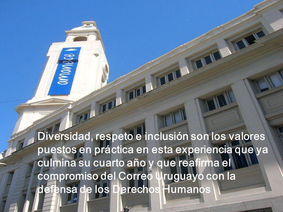 Diversidad, respeto e inclusión son los valores puestos en práctica en esta experiencia que ya culmina su cuarto año y que reafirma el compromiso del Correo Uruguayo con la defensa de los Derechos Humanos