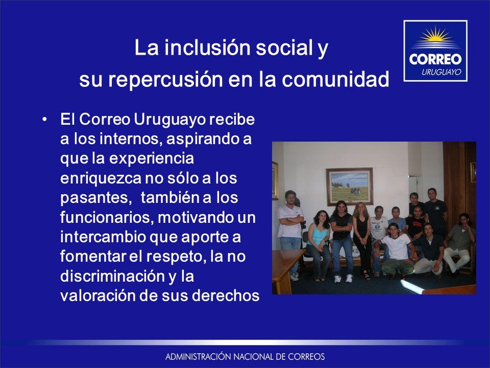 La inclusión social y su repercusión en la comunidad El Correo Uruguayo recibe a los internos, aspirando a que la experiencia enriquezca no sólo a los pasantes, también a los funcionarios, motivando un intercambio que aporte a fomentar el respeto, la no discriminación y la valoración de sus derechos