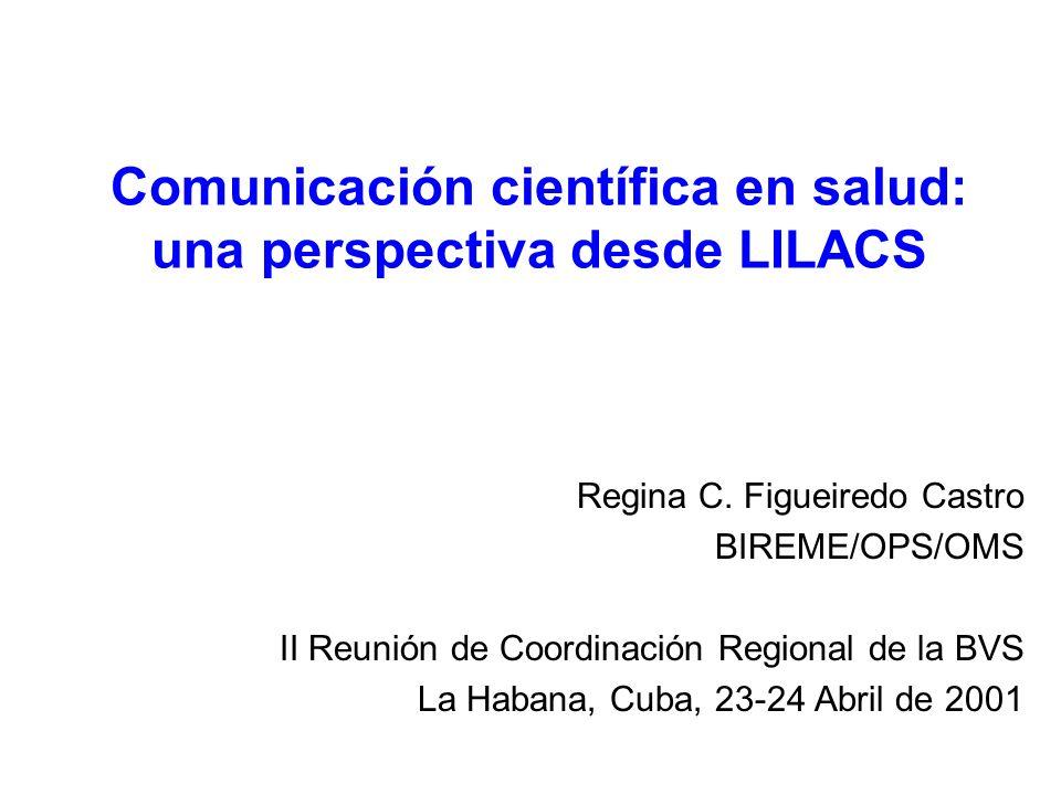 Comunicación científica en salud: una perspectiva desde LILACS Regina C.