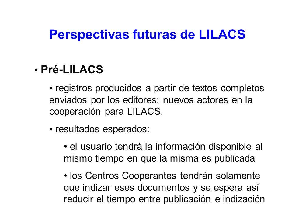 Perspectivas futuras de LILACS Pré-LILACS registros producidos a partir de textos completos enviados por los editores: nuevos actores en la cooperación para LILACS.