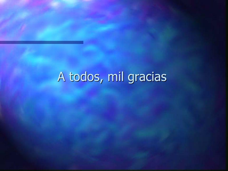 A todos, mil gracias