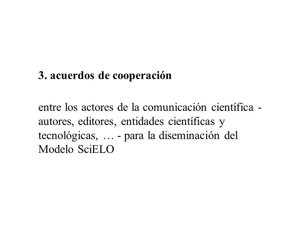 3. acuerdos de cooperación entre los actores de la comunicación científica - autores, editores, entidades científicas y tecnológicas, … - para la dise
