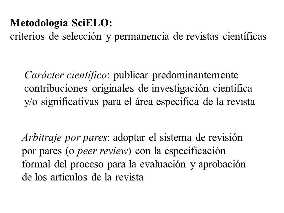 Carácter científico: publicar predominantemente contribuciones originales de investigación científica y/o significativas para el área especifica de la