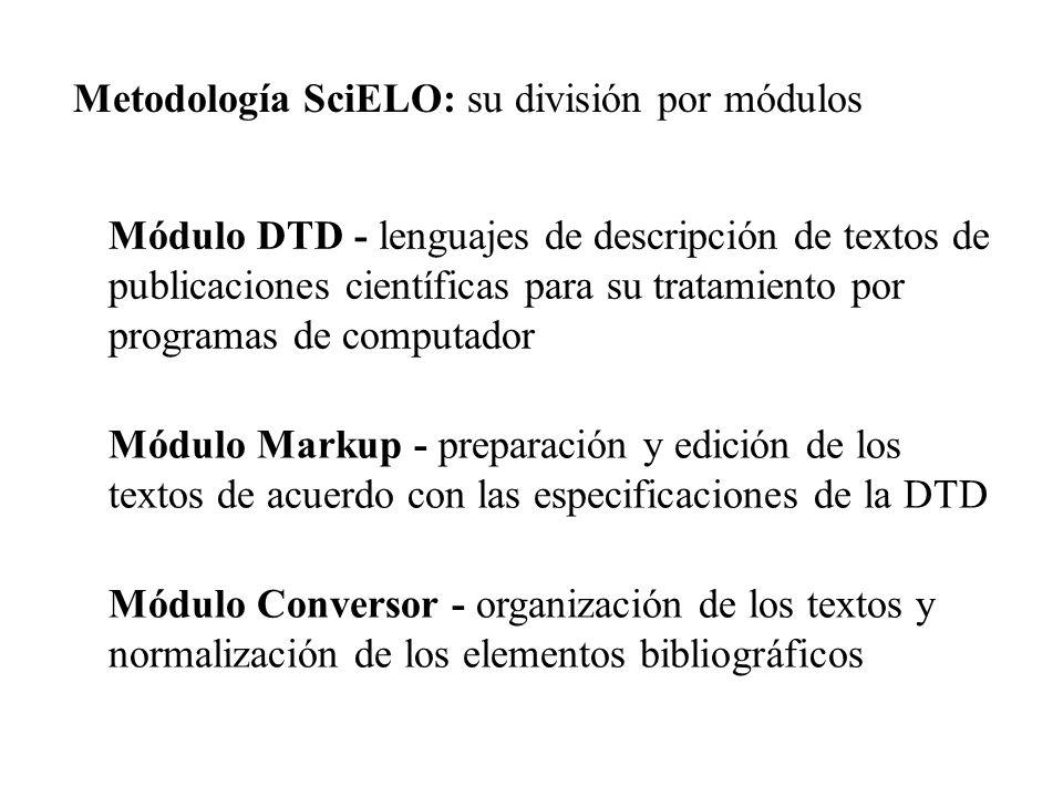 Módulo DTD - lenguajes de descripción de textos de publicaciones científicas para su tratamiento por programas de computador Módulo Markup - preparaci
