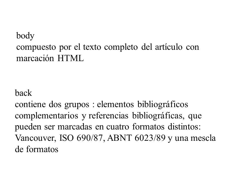 body compuesto por el texto completo del artículo con marcación HTML back contiene dos grupos : elementos bibliográficos complementarios y referencias