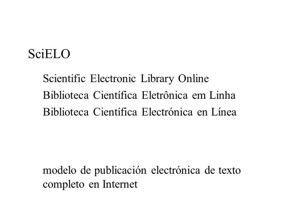 SciELO Scientific Electronic Library Online Biblioteca Científica Eletrônica em Linha Biblioteca Científica Electrónica en Línea modelo de publicación