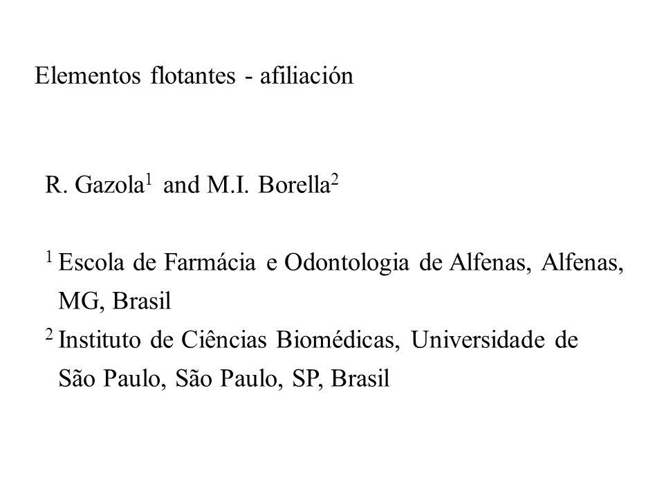 R. Gazola 1 and M.I. Borella 2 1 Escola de Farmácia e Odontologia de Alfenas, Alfenas, MG, Brasil 2 Instituto de Ciências Biomédicas, Universidade de