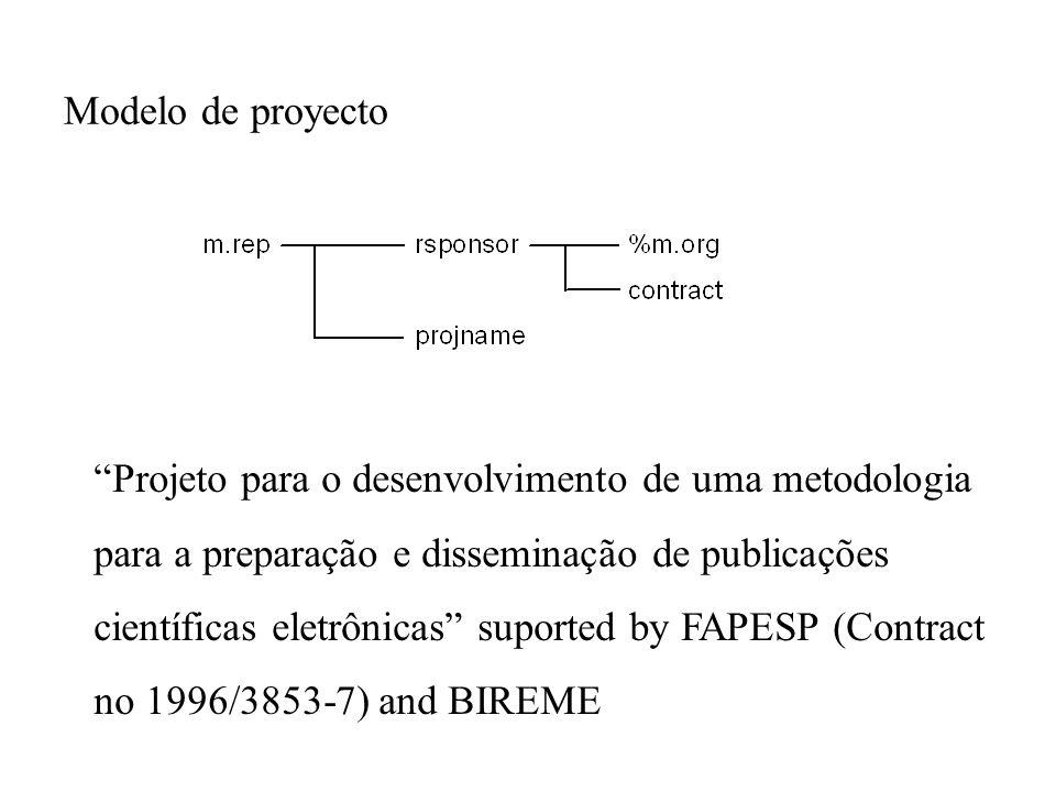 Modelo de proyecto Projeto para o desenvolvimento de uma metodologia para a preparação e disseminação de publicações científicas eletrônicas suported