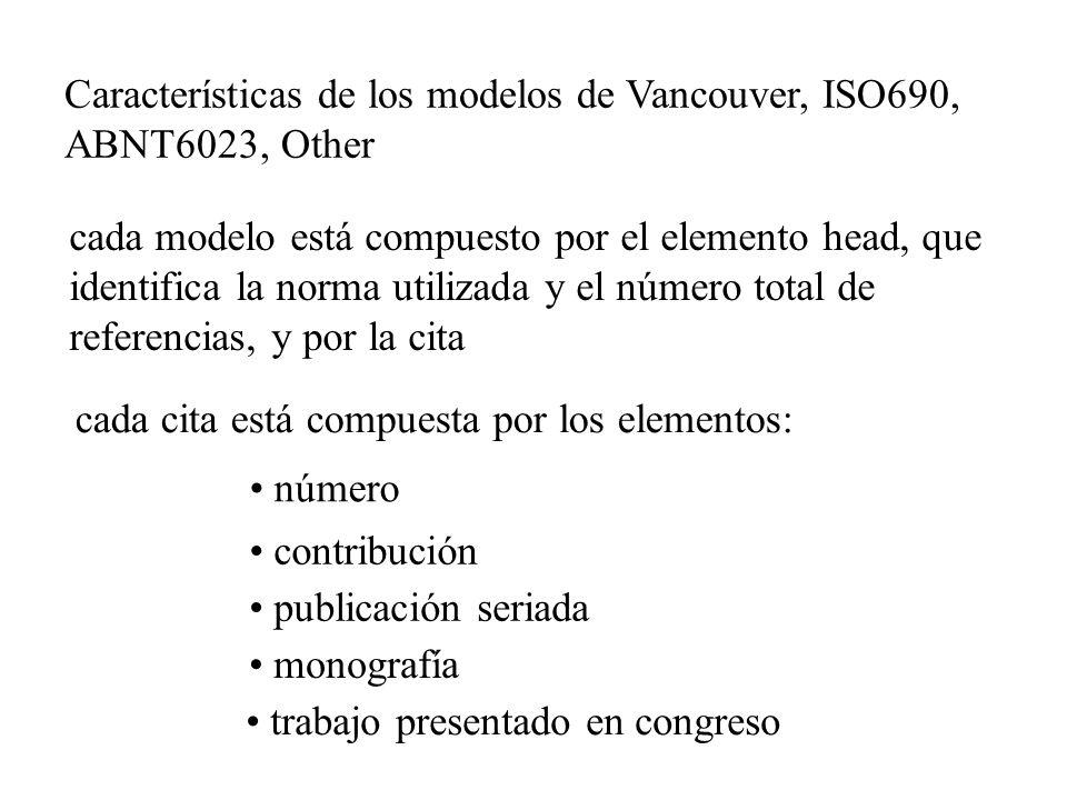 Características de los modelos de Vancouver, ISO690, ABNT6023, Other cada modelo está compuesto por el elemento head, que identifica la norma utilizad