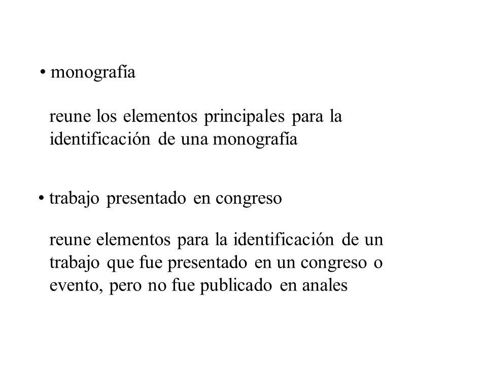 monografía trabajo presentado en congreso reune los elementos principales para la identificación de una monografía reune elementos para la identificac