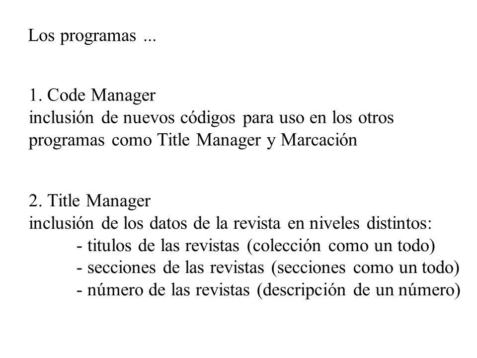 1. Code Manager inclusión de nuevos códigos para uso en los otros programas como Title Manager y Marcación Los programas... 2. Title Manager inclusión