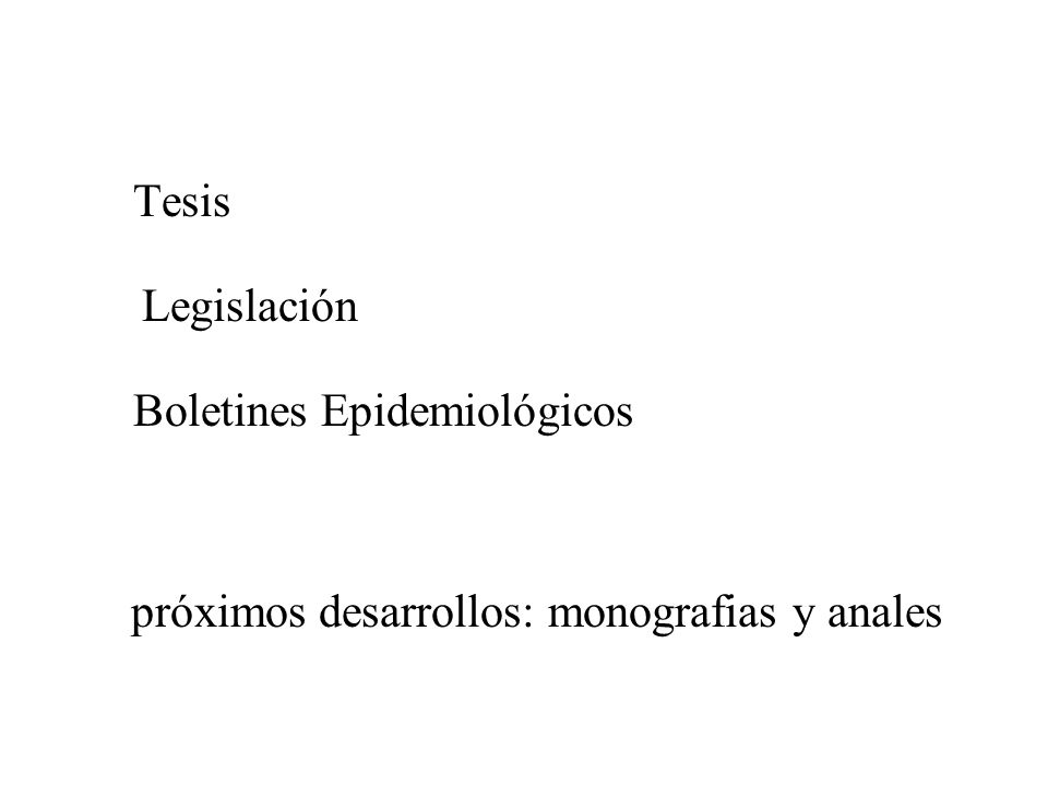 Tesis Legislación Boletines Epidemiológicos próximos desarrollos: monografias y anales