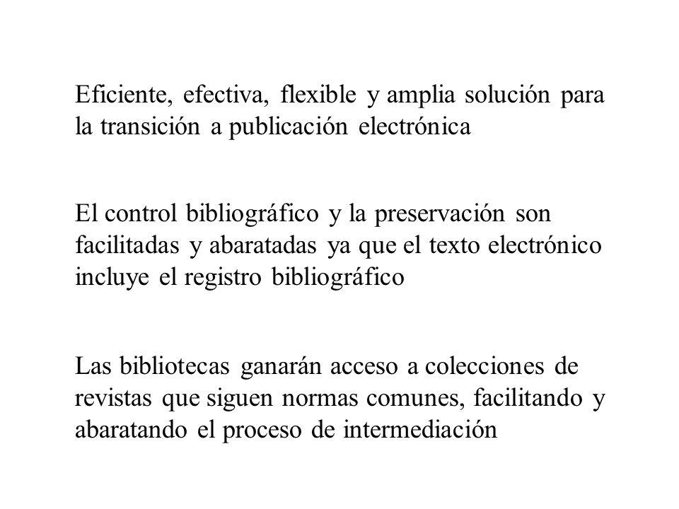 Eficiente, efectiva, flexible y amplia solución para la transición a publicación electrónica El control bibliográfico y la preservación son facilitada