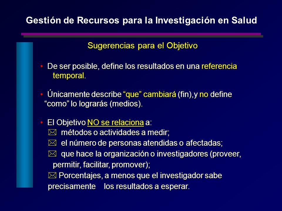 Sugerencias para el Objetivo De ser posible, define los resultados en una referencia temporal. De ser posible, define los resultados en una referencia