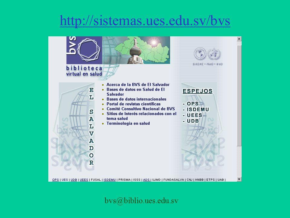 http://sistemas.ues.edu.sv/bvs bvs@biblio.ues.edu.sv