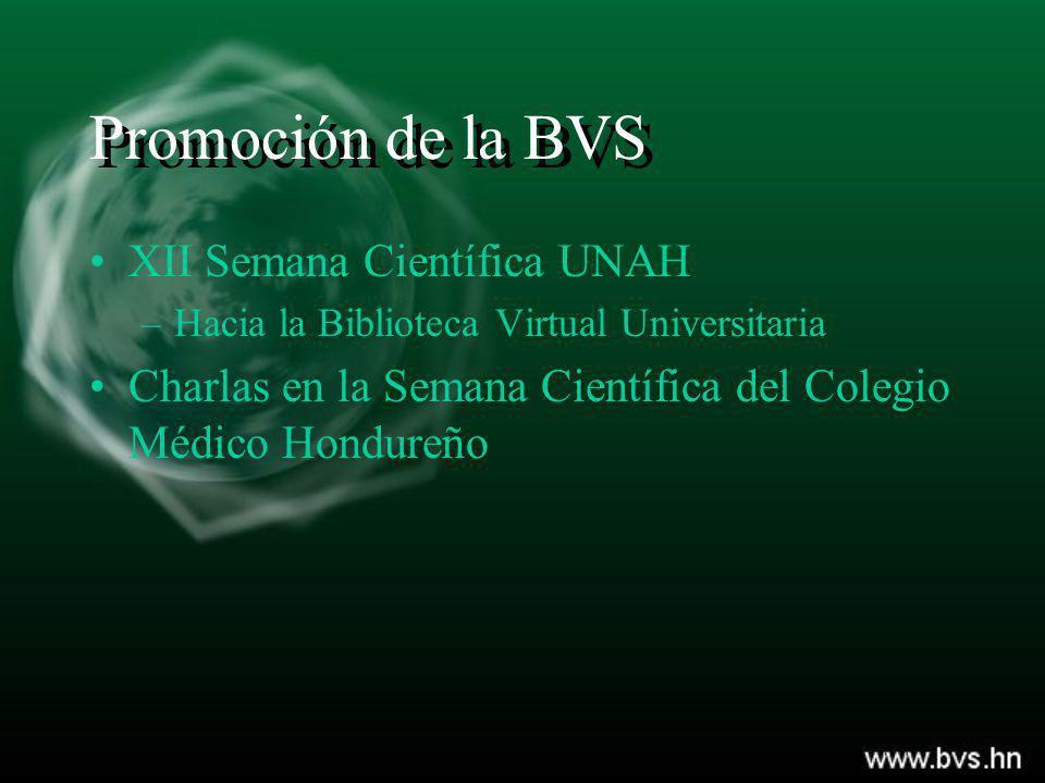 Promoción de la BVS XII Semana Científica UNAH –Hacia la Biblioteca Virtual Universitaria Charlas en la Semana Científica del Colegio Médico Hondureño
