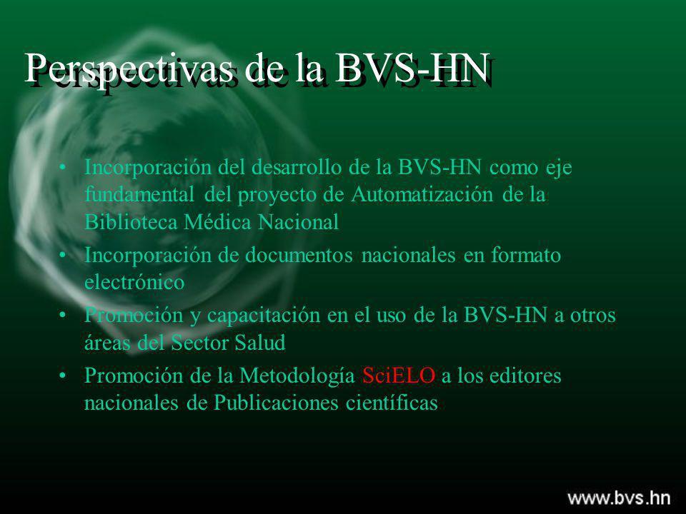 Perspectivas de la BVS-HN Incorporación del desarrollo de la BVS-HN como eje fundamental del proyecto de Automatización de la Biblioteca Médica Nacion