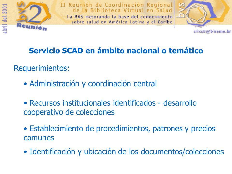 Servicio SCAD en ámbito nacional o temático Requerimientos: Administración y coordinación central Recursos institucionales identificados - desarrollo