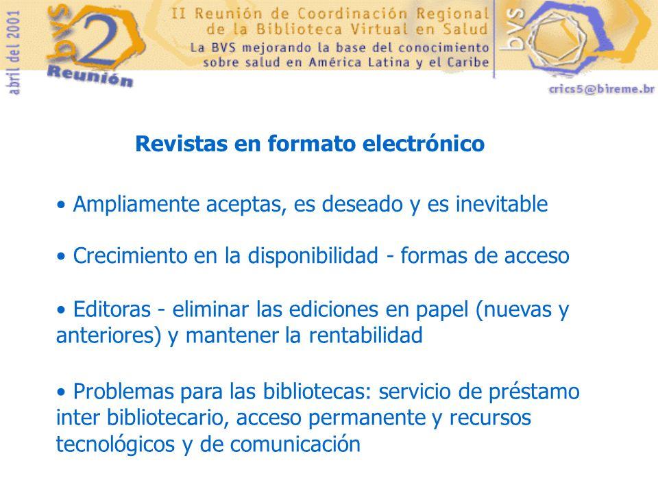 Revistas científicas papel X electrónico Editoras - eliminación de las versiones en papel, reducción de sus costos, sostenibilidad Bibliotecas - transición gradual, inercia de los bibliotecarios y usuarios