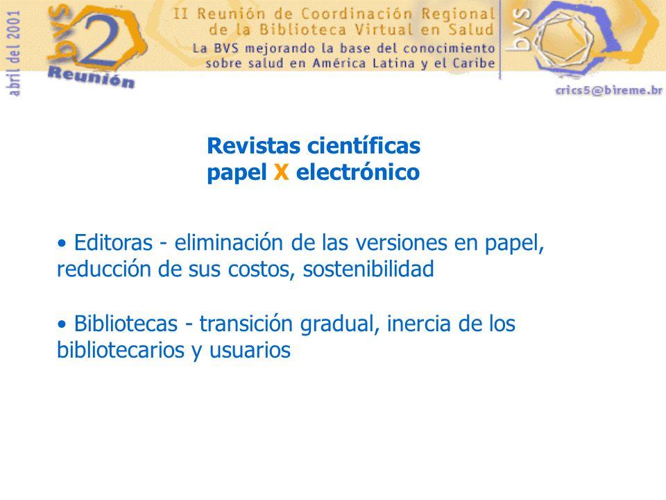 Revistas científicas papel X electrónico Editoras - eliminación de las versiones en papel, reducción de sus costos, sostenibilidad Bibliotecas - trans