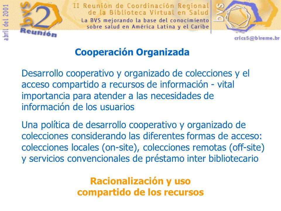 Desarrollo cooperativo y organizado de colecciones y el acceso compartido a recursos de información - vital importancia para atender a las necesidades