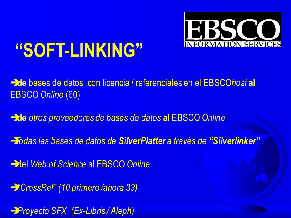 El Proceso de Integración Electronic journals system identifies titles in local print collection EBSCO Online EBSCOhost Integrated Information EBSCOhost
