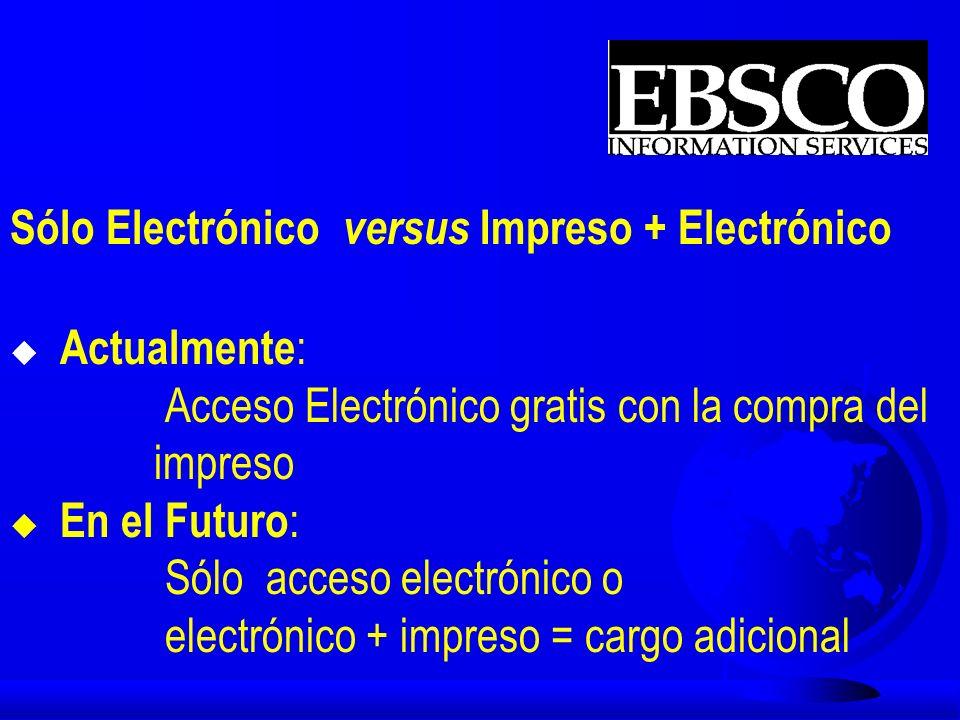 Disponibildad versus Accesibilidad u Lo impreso es propiedad, se posee u Lo electrónico se accede; y los derechos dependen de su licencia