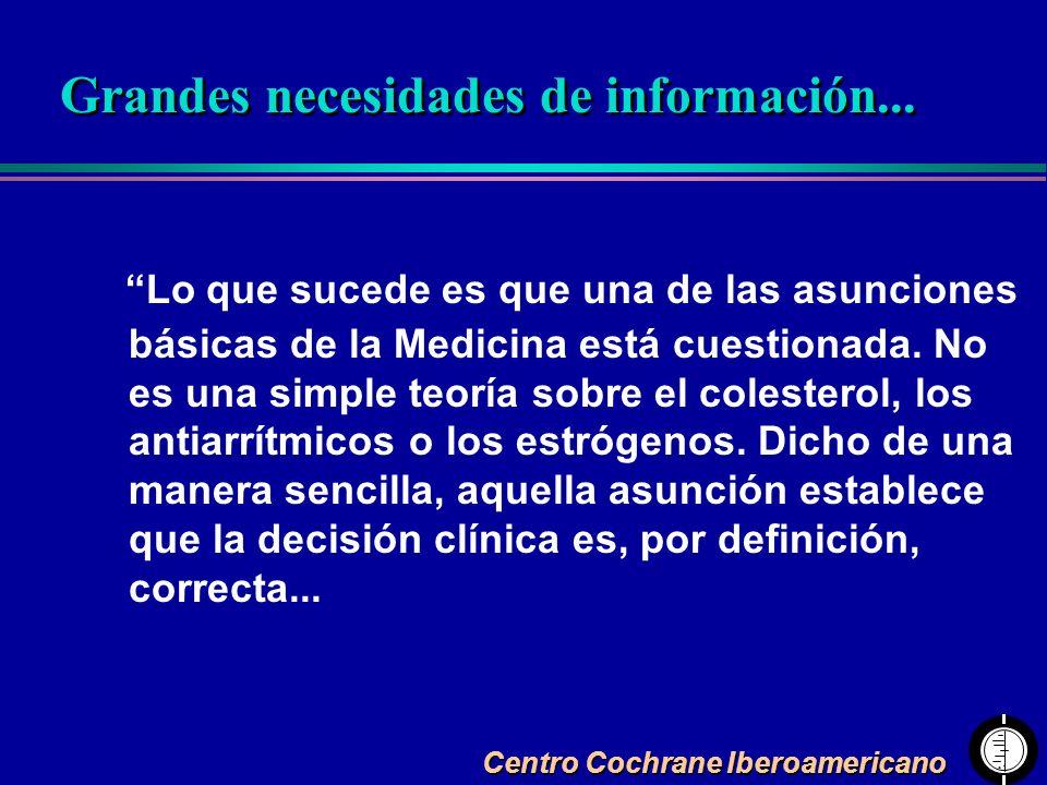 Centro Cochrane Iberoamericano Lo que sucede es que una de las asunciones básicas de la Medicina está cuestionada. No es una simple teoría sobre el co