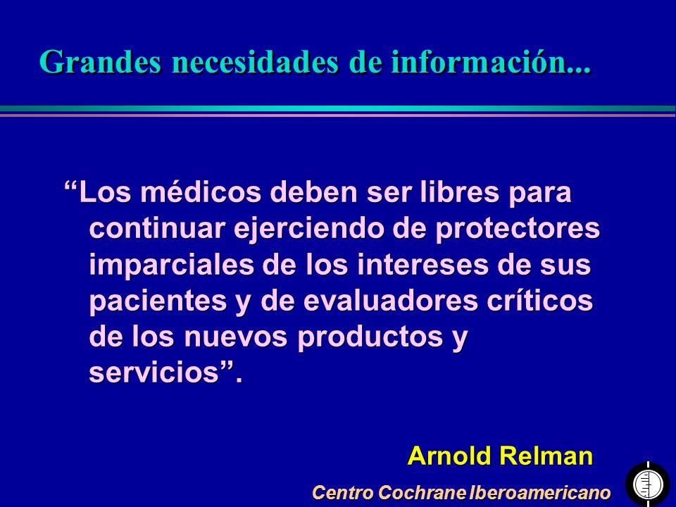 Centro Cochrane Iberoamericano Los médicos deben ser libres para continuar ejerciendo de protectores imparciales de los intereses de sus pacientes y d