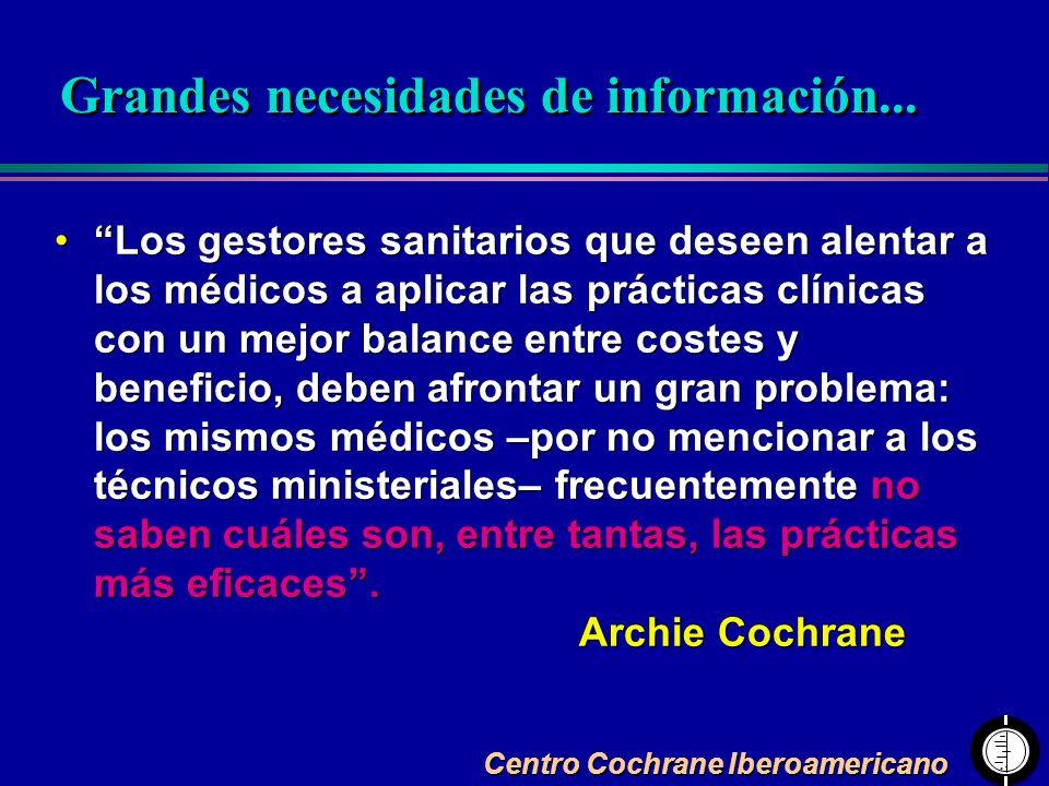 Centro Cochrane Iberoamericano Los gestores sanitarios que deseen alentar a los médicos a aplicar las prácticas clínicas con un mejor balance entre co