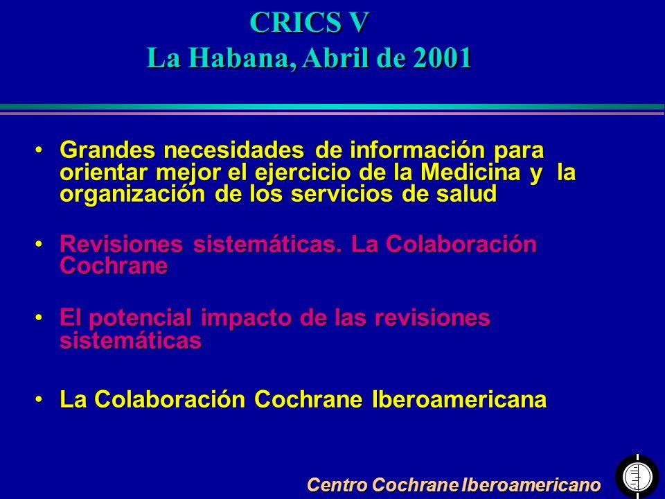 Centro Cochrane Iberoamericano Grandes necesidades de información para orientar mejor el ejercicio de la Medicina y la organización de los servicios d