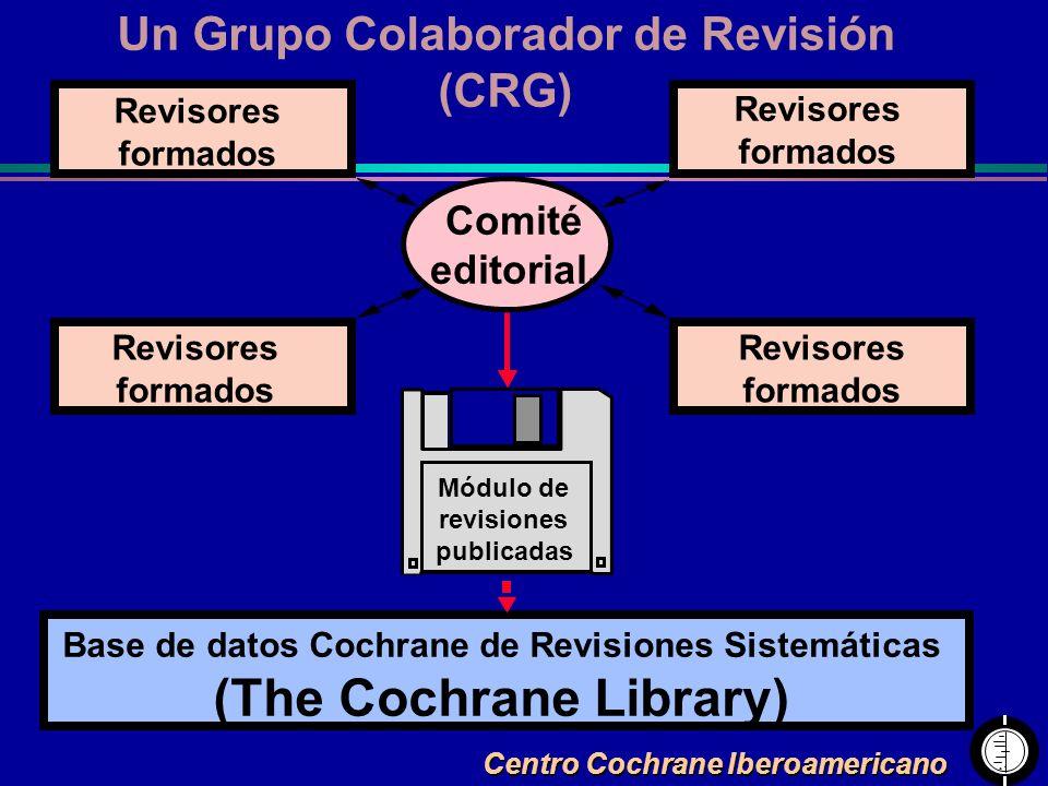 Centro Cochrane Iberoamericano Un Grupo Colaborador de Revisión (CRG) Revisores formados Revisores formados Revisores formados Revisores formados Comi