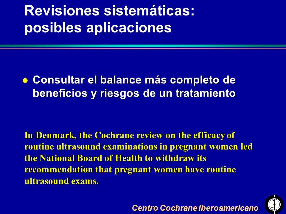 Centro Cochrane Iberoamericano l Consultar el balance más completo de beneficios y riesgos de un tratamiento In Denmark, the Cochrane review on the ef