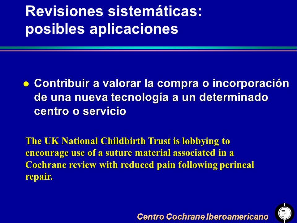 Centro Cochrane Iberoamericano l Contribuir a valorar la compra o incorporación de una nueva tecnología a un determinado centro o servicio The UK Nati