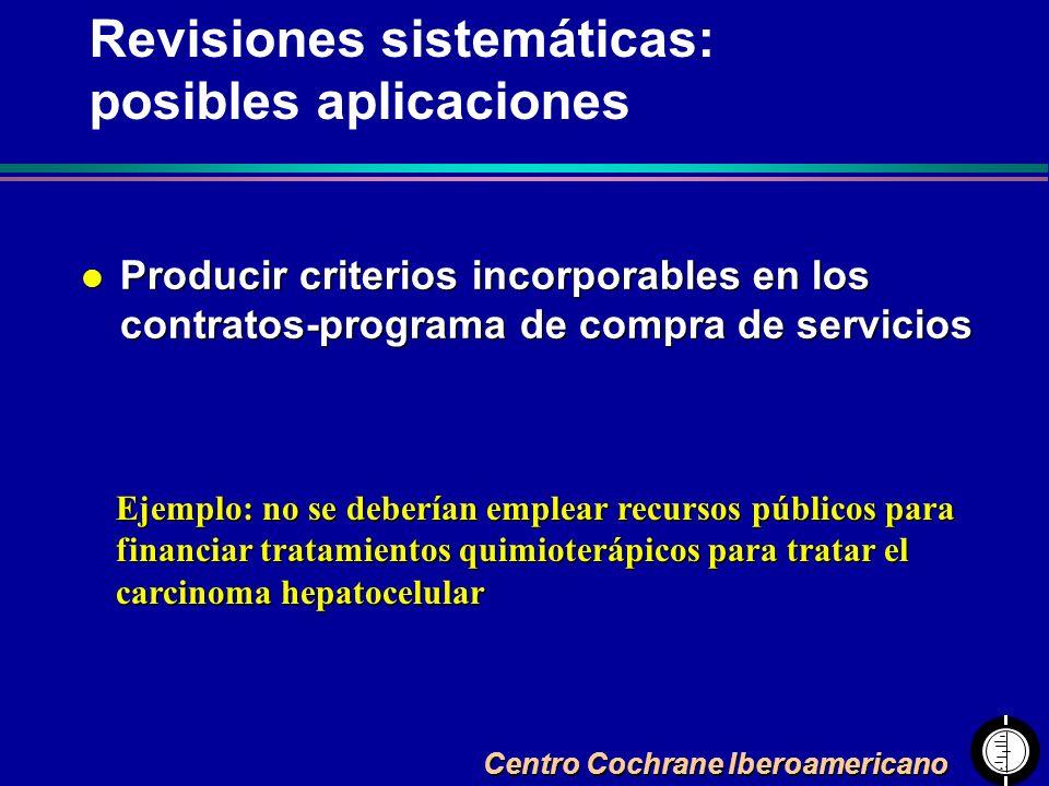 Centro Cochrane Iberoamericano l Producir criterios incorporables en los contratos-programa de compra de servicios Revisiones sistemáticas: posibles a